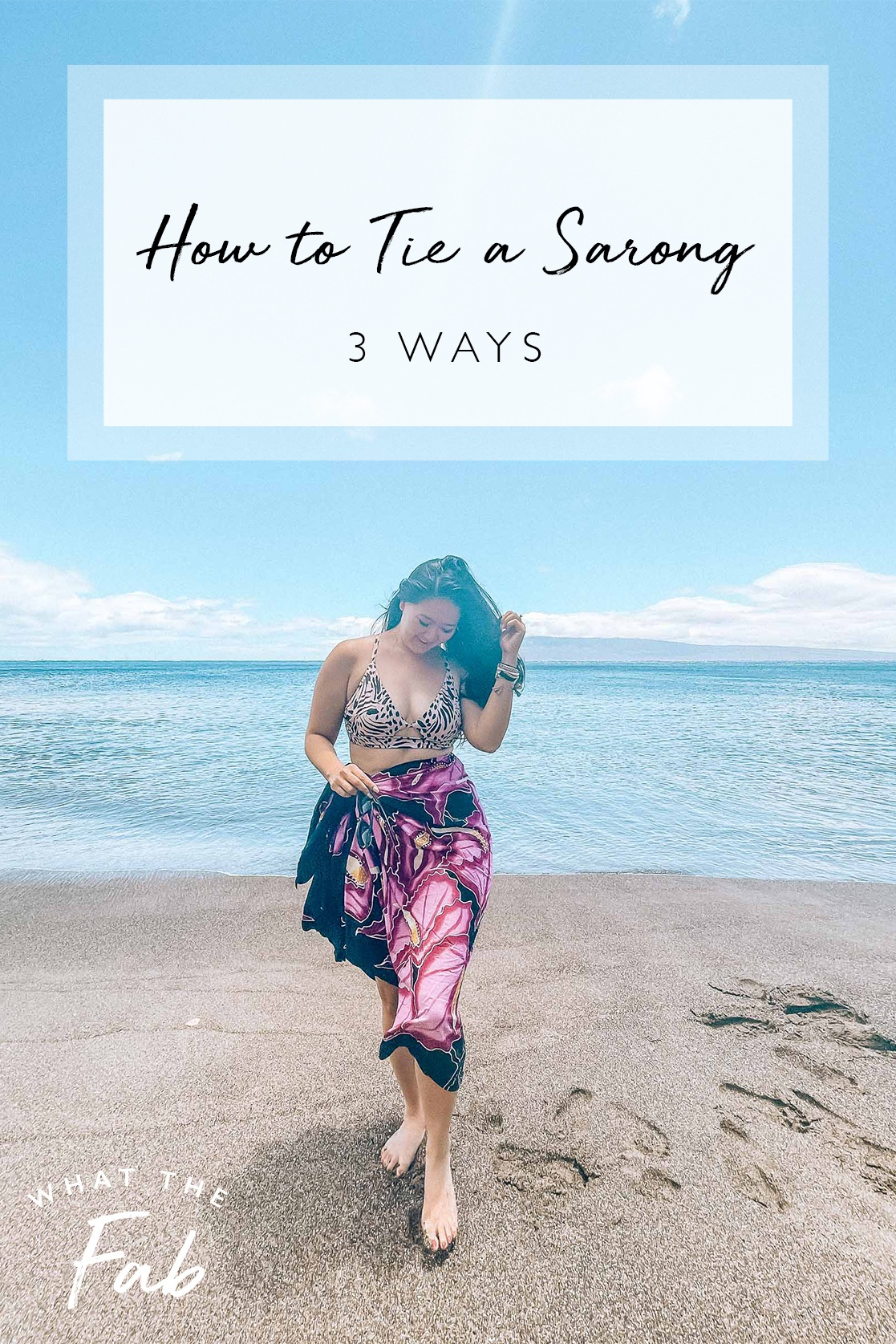 How to tie a sarong three ways, by style blogger What The Fab